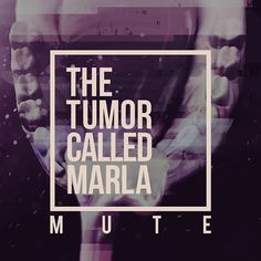 The Tumor Called Marla - Mute (Single) CD cover