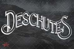 Deschutes #design #illustration #nature #type #hand #typography