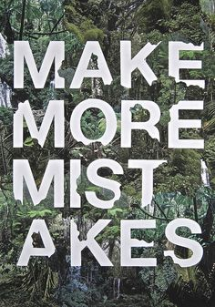 Make More Mistakes by Robert Colquhoun #robert #colquhoun #collage #jungle #typography