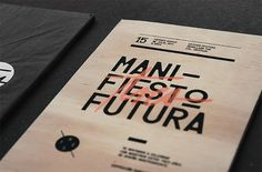 Manifiesto Futura Invitation - FPO: For Print Only #futura #wood #print #design