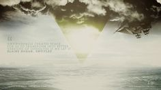 Free Wallpapers (Desktop, iPad, iPhone) on the Behance Network #ocean #sky #quote #photo #triangle #sea #ship #typography