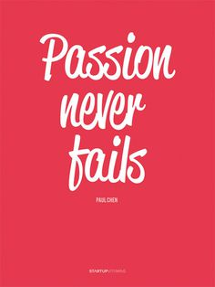 Passion never fails // http://startupvitamins.com #buy #pink #store #poster #startup