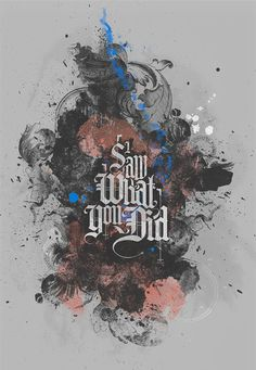 I Saw What You Did #quote #design #graphic #poster #typography
