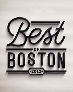 Best of Boston 2012 on the Behance Network #3d #typography