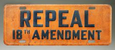 Repeal / 18th Amendment #sign #beer #vintage #prohibition