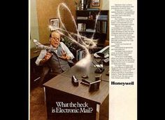 What the heck is Electronic Mail? #publication #advertising #honeywell #email #vintage #mail