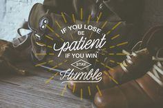 If you lose be patient, If you will stay humble #lettering #script #typeface #hand #typography