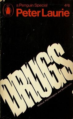 Drugs: Medical, Psychological, and Social Facts | Flickr - Photo Sharing! #penguin #book #drugs #typography