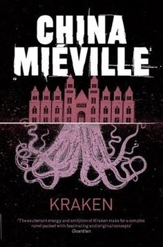 Walker of Worlds: Review | Kraken by China Miéville (Pan) #book cover #publishing #fiction #kraken