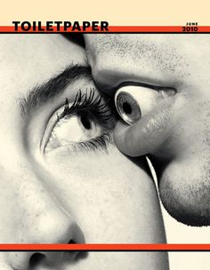 TOILET PAPER MAGAZINE #eyeballs
