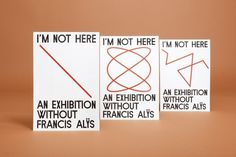 Felix Weigand - I'm not Here. An Exhibition Without Francis Alys, Exhibition identity and publication for curatorial programme of art gallery de Ap #curatorial #design #graphic #brochure