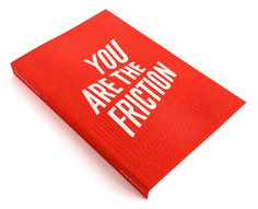 You Are The Friction Anthology / on Design Work Life #design #graphic #book