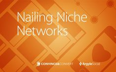 Nailing Niche Networks | Argyle Social #banner #wed design