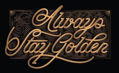 Always Stay Golden #script #gold