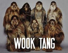 wook-tang-clan-star-wars-chubaka | tomorrow started #tang #photo #wook