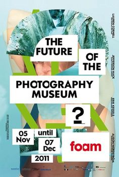 Foam Press | What's Next? - The Future of the Photography Museum #design #graphic #photography #poster #type #dutch