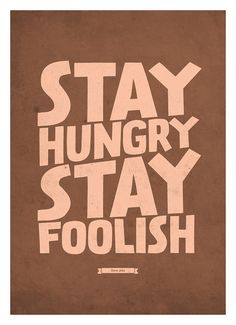 Stay Hungry, Stay Foolish   Steve Jobs Inspirational quote poster   Retro style typography print A3