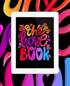 The Love Book - katemoross #ipad #cover #app #drawn #type #hand