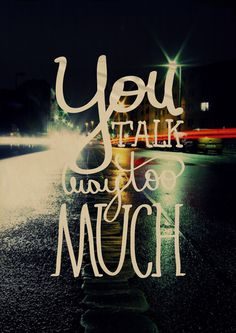 You talk way too much Art Print #tipografia #much #you #quote #talk #way #strokes #too #typography