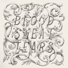Typeverything.com - Blood Sweat Tears by Kyle Read for ADC. #lettering