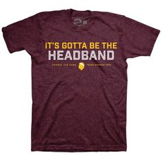 It's Gotta Be The Headband