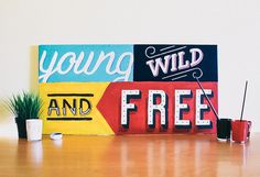 Young, wild and free - Hand lettering by Joao Neves