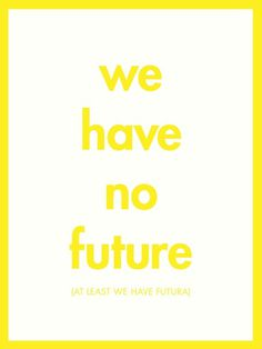 this isn't happiness™ Peteski #simple #yellow #futura
