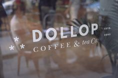 Dollop Coffee & Tea #window #logo #signage #typography