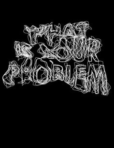 What Is Your Problem - RobotTiger #typography