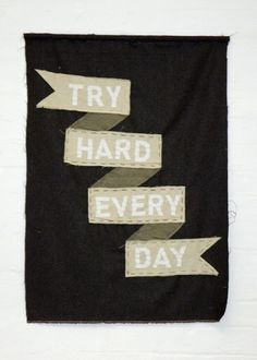 All sizes | TRY HARD EVERY DAY | Flickr - Photo Sharing! #typography #black #embroidery