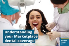 Image: {Woman using her Marketplace dental insurance} When you enrolled in Marketplace coverage, you may have chosen a health plan that included dental coverage or purchased a separate, stand-alone dental plan.