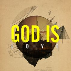 All sizes | GOD IS LOVE | Flickr - Photo Sharing! #technical #design #melton #drew #illustration #god #love #justlucky