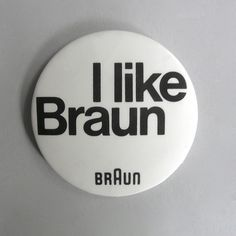 Braun electrical - Merchandising - I like Braun badge #braun #badge