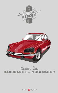 Drive!!! #unconventionalheroes #mccormick #citroen #gerald #ds #poster #hardcastle #bear