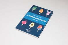 Il design del gusto #pop #cream #book #food #cover #logo #ice #editorial