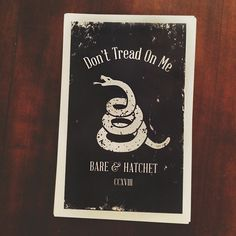 Don't Tread On Me Poster: Bare & Hatchet #americana #clothing #apparel #print #design #snake #letter #poster #typography