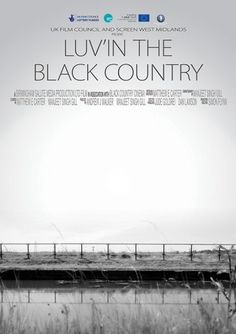 luvin_the_black_country_1.jpg 566×800 pixels #birmingham #poster #film