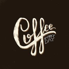 New Artwork - Coffee Everyday by Koning Already available at Society6.Já disponível no Society6. #coffee #lettering #typography