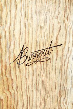 Burnout by its a living #burnout #wood #lettering #burnt