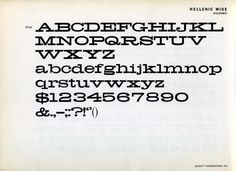 Hellenic Wide is a nineteenth century American typeface that is currently getting lots of love from young designers in tight pants.