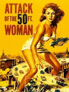 Attack of the 50 Foot Woman Posters - AllPosters.ca #women #movie #poster