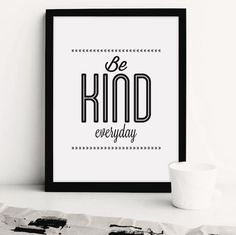 """Be Kind Everyday"" #motivation #print #design #printableart #wall #poster #art #iloveprintable #typography"
