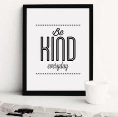 """Be Kind Everyday"" #motivation #print #design #printableart #wall #poster #art #iloveprintable #typography"