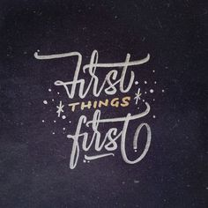 First things first.