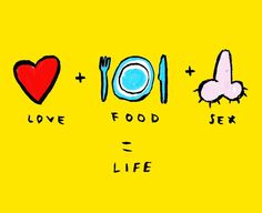 Love, food, sex = life #shutup #food #shutupclaudia #illustration #sex #love #life