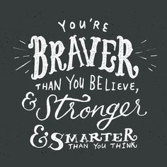 Braver #creative #design #inspiration #typography #hand lettering #beautiful #quotes
