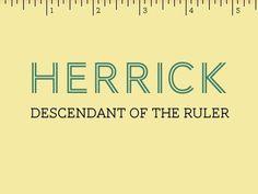Dribbble - Herrick - Descendant of the Ruler by Donaville Herrick #name #design #graphic #ruler