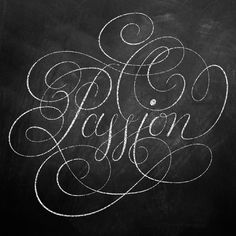 Passion (Chalk) on Behance - C Lee https://www.behance.net/gallery/11485051/Passion-(Chalk) #flourish #passion #lettering #script #flourishing #chalk