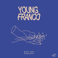 Young Franco - Miss You - Imogen Grist Portfolio - The Loop