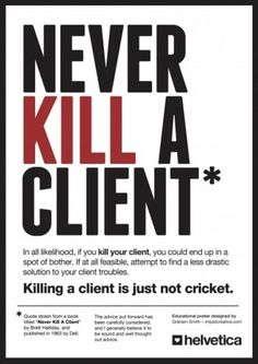 Never Kill A Client Poster For Download | your creative logo designer #poster